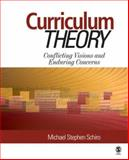 Curriculum Theory : Conflicting Visions and Enduring Concerns, Schiro, Michael Stephen, 1412953162