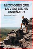 Lecciones Que la Vida Me Ha Enseñado, Reynaldo Pareja, 1463373163