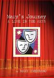 Mary's Journey a Life in the Arts, Mary Aversano, 1479763160