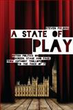A State of Play : British Politics on Screen, Stage and Page, from Anthony Trollope to the Thick of It, Fielding, Steven, 1780933169