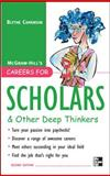 Careers for Scholars and Other Deep Thinkers, Camenson, Blythe, 0071493166