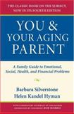 You and Your Aging Parent, Barbara Silverstone and Helen K. Hyman, 019531316X
