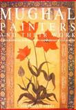 Mughal Painters and Their Work : A Biographical Survey and Comprehensive Catalogue, Verman, Som P., 0195623169