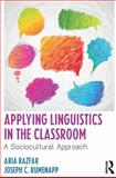 Applying Linguistics in the Classroom, Aria Razfar and Joseph C. Rumenapp, 0415633168