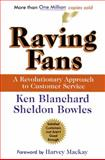 Raving Fans, Ken Blanchard and Sheldon Bowles, 0688123163