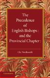 The Precedence of English Bishops and the Provincial Chapter, Wordsworth, Christopher, 1107643163