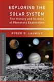 Exploring the Solar System : The History and Science of Planetary Exploration, , 113727316X