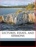 Lectures, Essays, and Sermons, Samuel Johnson and Samuel Longfellow, 1145643167