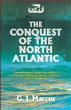 The Conquest of the North Atlantic, Marcus, G. J., 1843833166