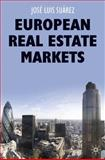 European Real Estate Markets, Suérez, José Luis and Suirez, Josi Luis, 0230013163