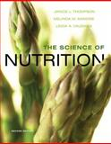 The Science of Nutrition, Thompson, Janice and Manore, Melinda, 032164316X