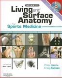 Living and Surface Anatomy for Sports Medicine, Harris, Philip F. and Ranson, Craig, 044310316X