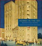 Homes in the Sky : Apartment Living in Australia, Butler-Bowdon, Caroline and Pickett, Charles, 0522853161
