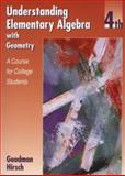 Understanding Elementary Algebra with Geometry : A Course for College Students, Goodman, Arthur, 0534353169