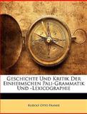 Geschichte und Kritik der Einheimschen Pali-Grammatik Und -Lexicographie, Rudolf Otto Franke, 1148603166