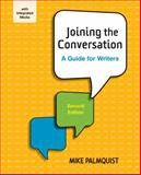 Joining the Conversation : A Guide for Writers, Palmquist, Mike, 1457653168