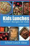 Kids Lunches - Winter Recipes for Kids, Sherrie Le Masurier, 1495413160