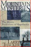 Mountain Mysteries, Larry D. Thacker, 1570723168