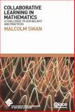 Collaborative Learning in Mathematics : A Challenge to Our Beliefs and Practices, Swan, Malcolm, 1862013160