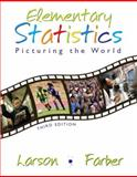 Elementary Statistics : Picturing the World, Larson, Ron and Farber, Elizabeth, 0131483161