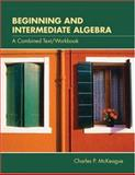 Beginning and Intermediate Algebra, McKeague, Charles P., 0534273165
