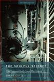 The Soulful Science : What Economists Really Do and Why It Matters, Coyle, D. and Coyle, Diane, 0691143161