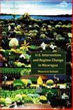 U. S. Intervention and Regime Change in Nicaragua, Solaun, Mauricio, 0803243162