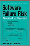 Software Failure Risk : Measurement and Management, Sherer, Susan A., 1461363160