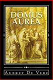 Domus Aurea. Illustrated Edition, Aubrey De Vere, 1494723166