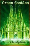 Green Castles, K. Montgomery, 1500103160