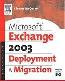 Microsoft® Exchange Server 2003 Deployment and Migration, McCorry, Kieran, 1555583164