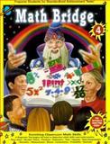 Math Bridge Enriching Classroom Skills, Jennifer Moore, Tracy Dankberg, 1887923160