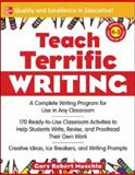 Teach Terrific Writing, Gary Robert Muschla, 007146316X