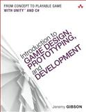 Introduction to Game Design, Prototyping, and Development, Jeremy Gibson, 0321933168