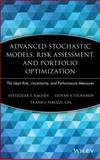 Advanced Stochastic Models, Risk Assessment, and Portfolio Optimization : The Ideal Risk, Uncertainty, and Performance Measures, Rachev, Svetlozar T. and Fabozzi, Frank J., 047005316X