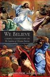 We Believe, Monsignor A. N. Gibley, 0895553163