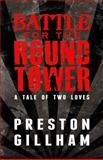Battle for the Round Tower, Preston Gillham, 1495323161