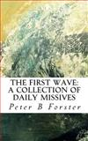The First Wave: a Collection of Daily Missives, Peter Forster, 1497303168