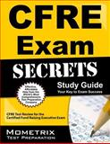 CFRE Exam Secrets Study Guide : CFRE Test Review for the Certified Fund Raising Executive Exam, CFRE Exam Secrets Test Prep Team, 1609713168