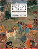The World's History Vol. 1 : To 1500, Spodek, Howard, 013177316X