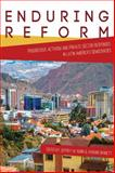 Enduring Reform : Progressive Activism and Private Sector Responses in Latin America's Democracies, Rubin, Jeffrey W. and Bennett, Vivienne, 0822963167