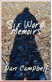 Six Word Memoirs, Dan Campbell, 1462643167