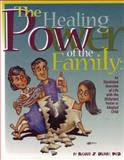 Healing Power of the Family (English Version) : An Overview of Life with the Disturbed Foster or Adopted Child, Delaney, Richard J., 1885473168