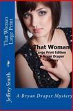 That Woman Large Print, Jeffrey Smith, 1497383161
