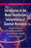 Introduction to the Modal-Hamiltonian Interpretation of Quantum Mechanics, Lombardi, Olimpia and Fortin, Sebastian, 1617613169