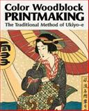 Color Woodblock Printmaking, Margaret M. Kanada, 4079753160