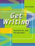 Get Writing : Sentences and Paragraphs, Connelly, Mark, 0155063162