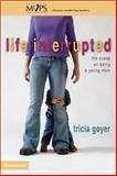 Life Interrupted, Tricia Goyer, 0310253160