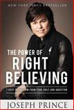 The Power of Right Believing, Joseph Prince, 1455553166