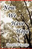 Now We Have Hope, Brenda H. Kanipe, 1462623166
